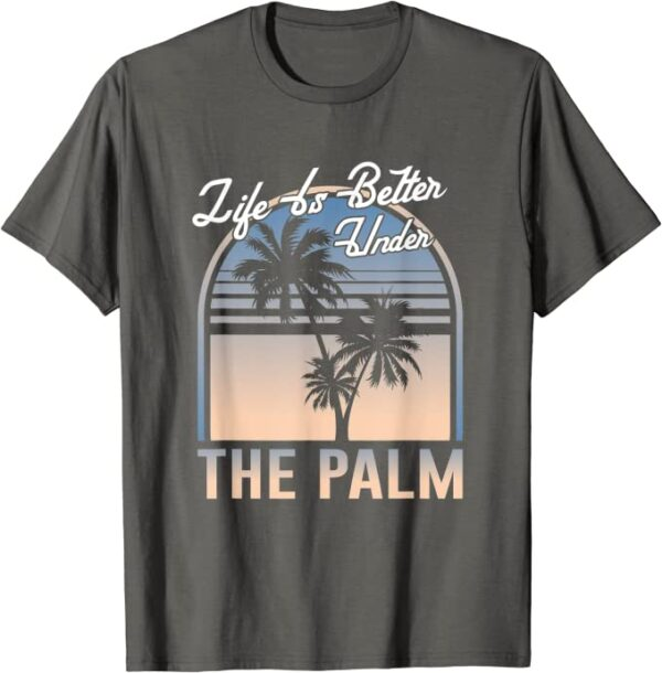 Das Leben ist besser unter Palmen, Sommer, Strand, Sonne T-Shirt